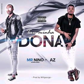 Mr Nino feat. Az Khinera - Tu és Minha Dona (2018) BAIXAR MP3