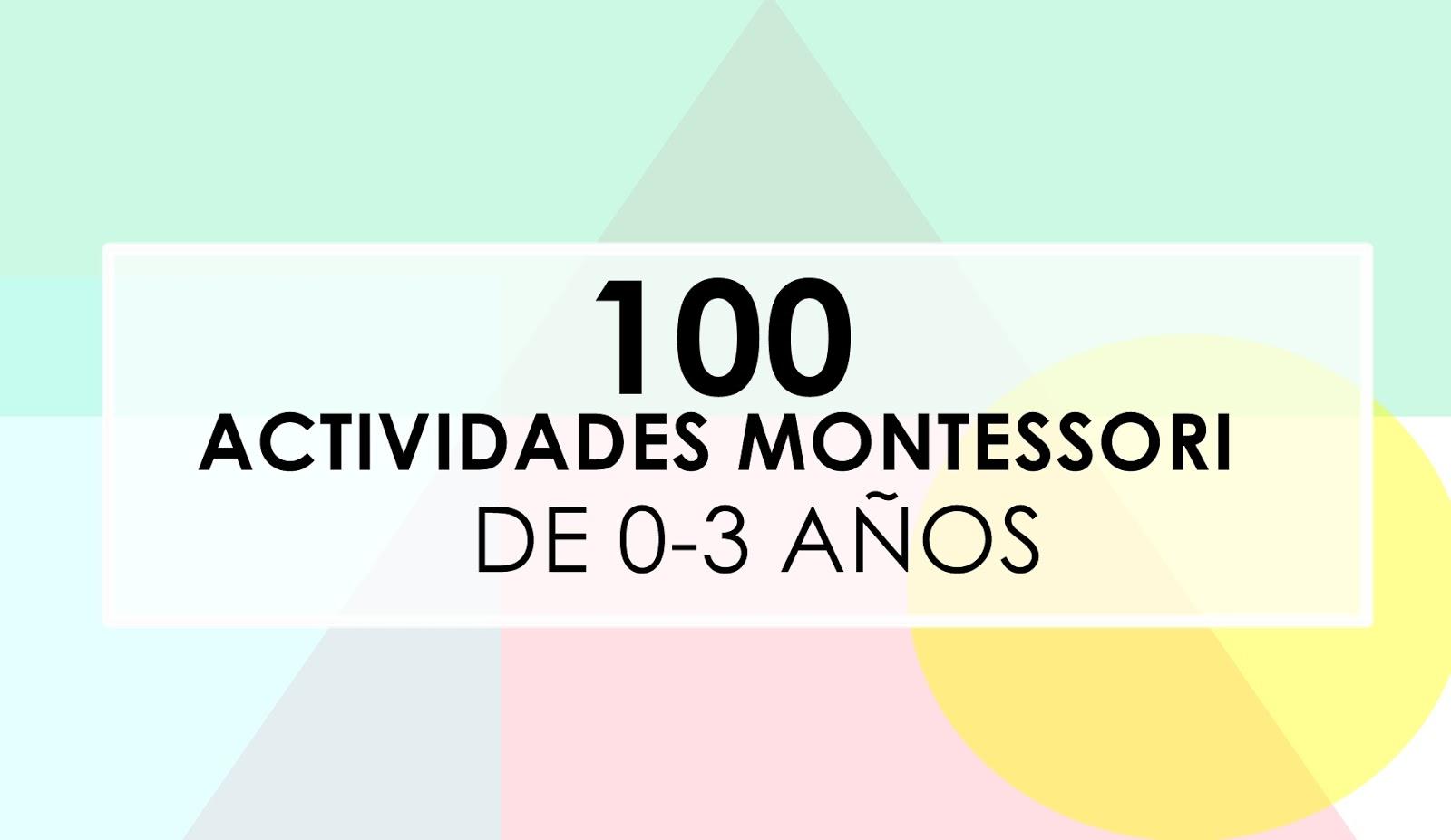 100 Actividades Montessori De 0 3 Anos Aprendiendo Con Montessori