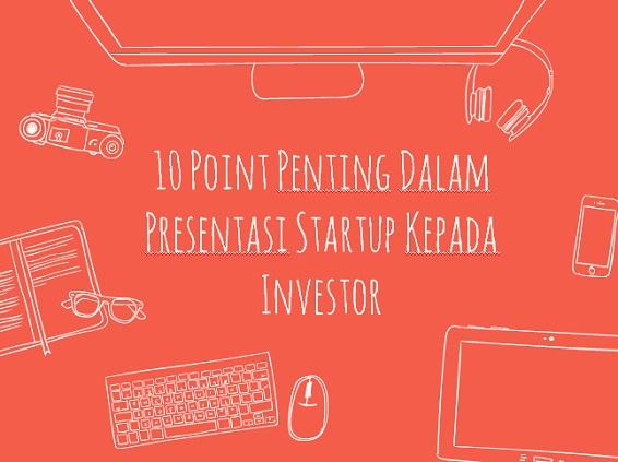 10 Point Penting Dalam Presentasi Startup Kepada Investor