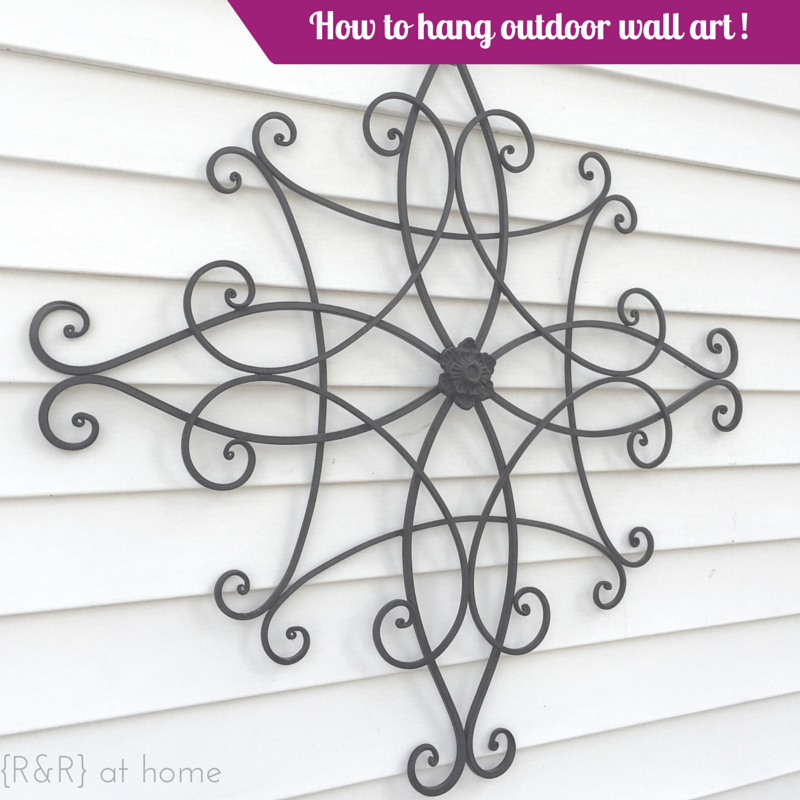 How To Hang Outdoor Wall Decor R Amp R At Home