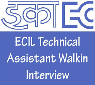 ECIL Technical Assistant Walkin Interview 2019
