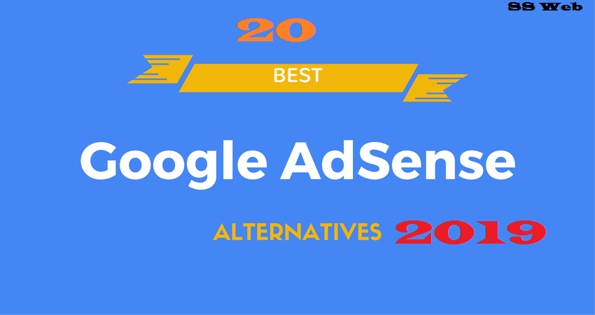 Top 20 Google Adsense Alternatives In 2019 For Bloggers Ss Web