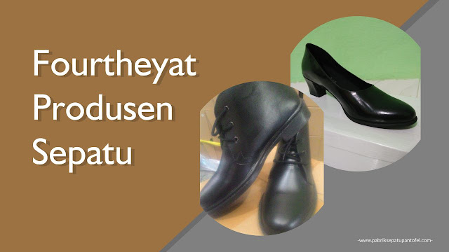 Fourtheyat Produsen Sepatu Murah