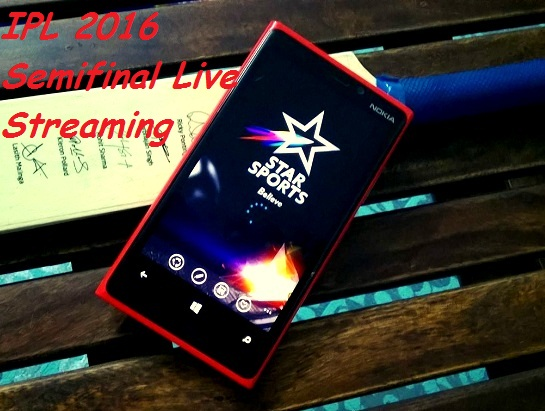 IPL 2016 Semifinal Live Streaming