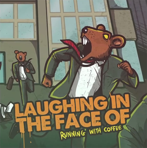 """Laughing In The Face Of premiere video for """"Running With Coffee"""""""