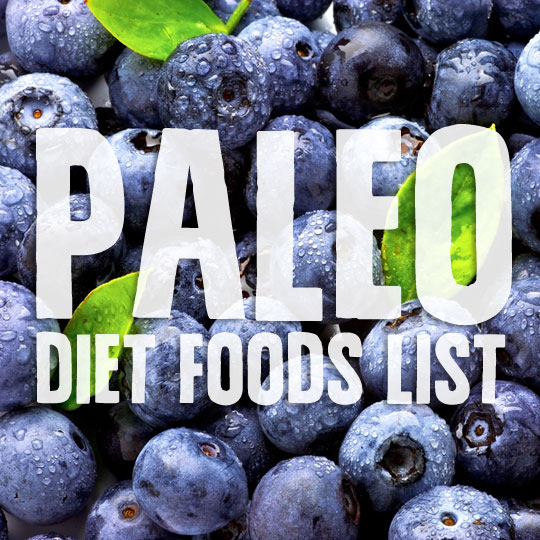 Paleo Diet Food List: Pick the Right Choices