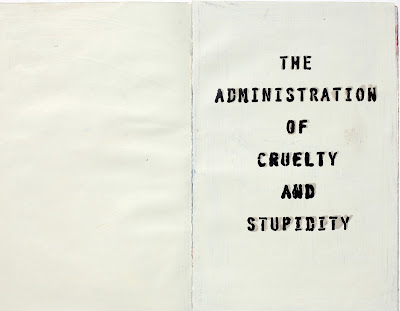 The Administration of Cruelty and Stupidity