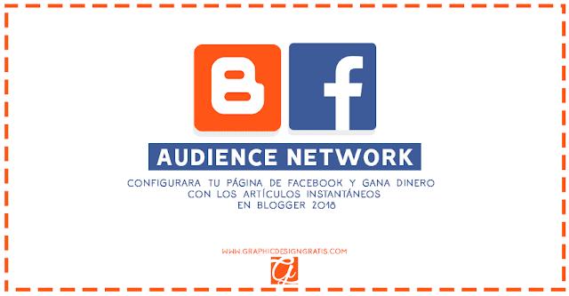 activar Artículos instantáneos(Audience network) en blogger 2018