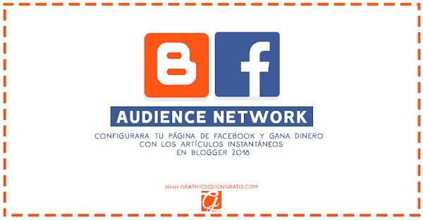 Gana dinero Audience Network(Artículos instantáneos 2018) en blogger (Configuración)