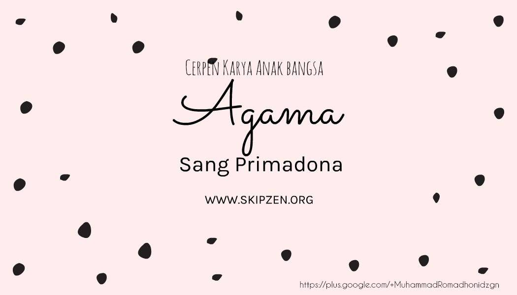 "Cerpen Keagamaan ""Sang Primadona"""