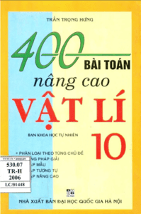 400 Bài Toán Nâng Cao Vật Lý 10 - Trần Trọng Hưng