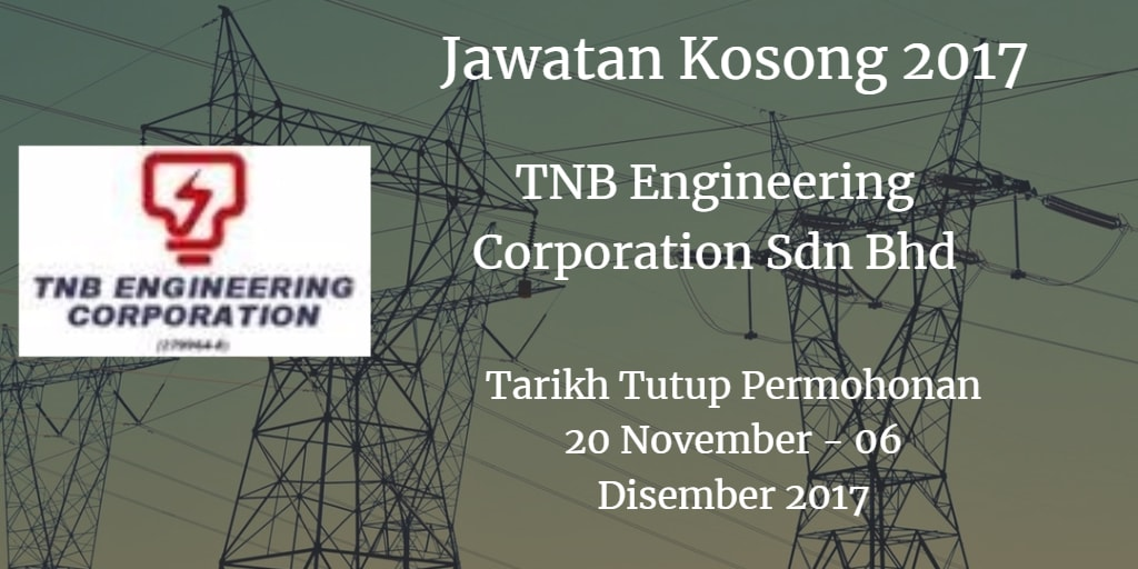 Jawatan Kosong TNB Engineering Corporation Sdn Bhd 20 November - 06 Disember 2017