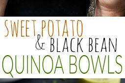 SWEET POTATO BLACK BEAN QUINOA BOWLS