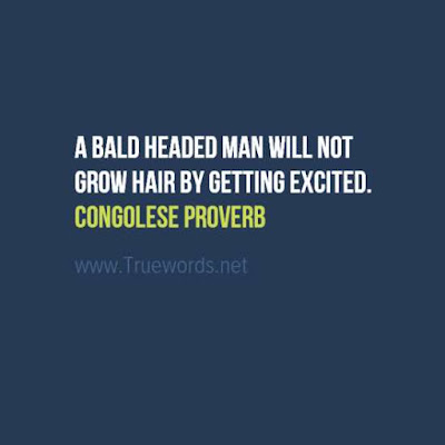 A bald headed man will not grow hair by getting excited