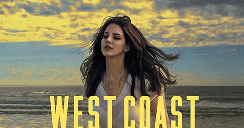 Kumpulan Lirik Lagu West Coast Lyrics Lana Del Rey