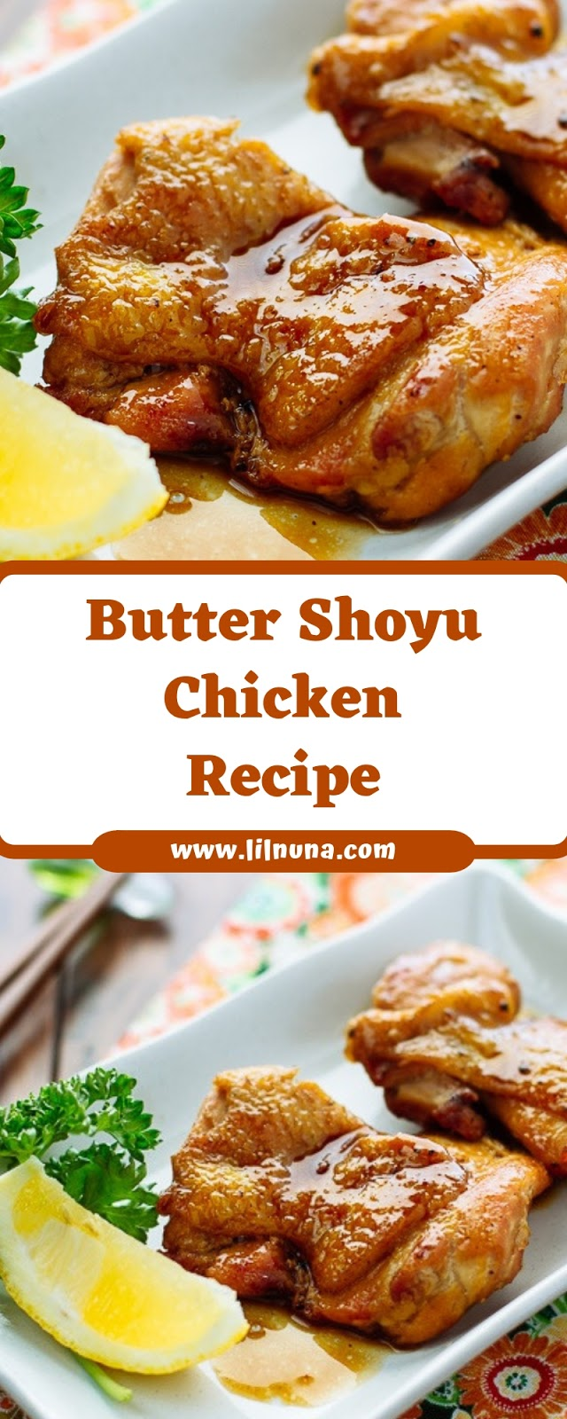 Butter Shoyu Chicken  Recipe