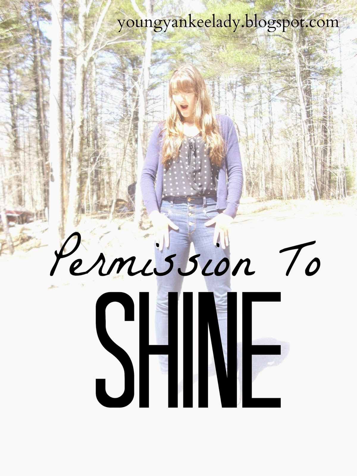 permission to shine #permissiontoshine @Young Yankee Lady