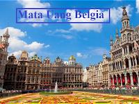 Mata Uang Belgia - Nama, Sejarah, Gambar, dan Kursnya