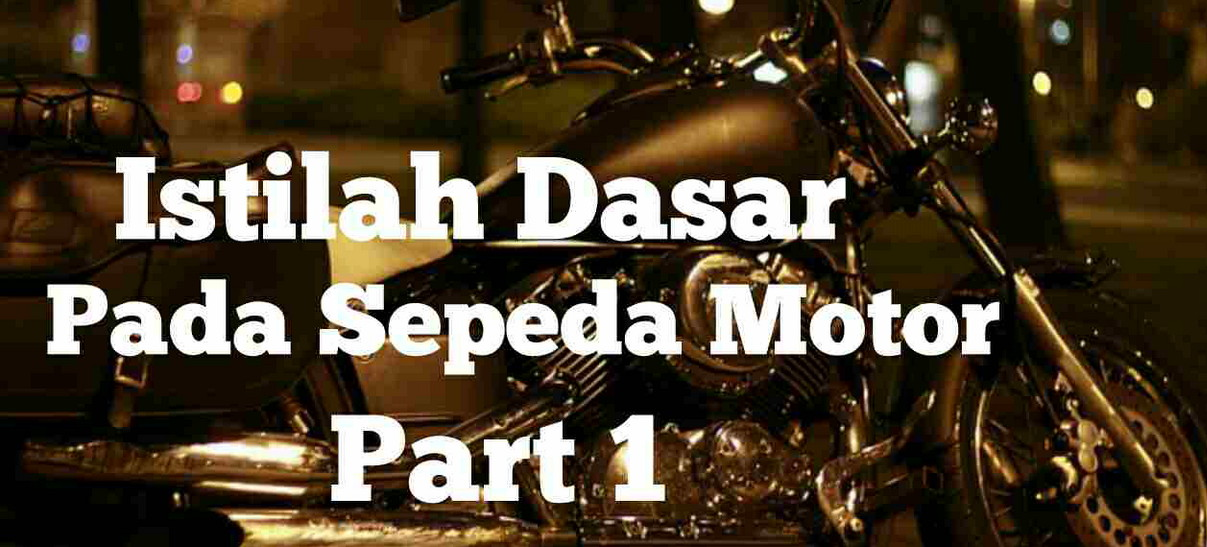 istilah dasar pada sepeda motor part 1 mas bengkel