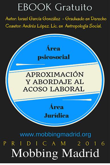 #PRIDICAM #MobbingMadrid Aproximación y Abordaje al #AcosoLaboral
