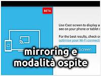 Mirroring, Guest Mode e Nuove Funzionalità