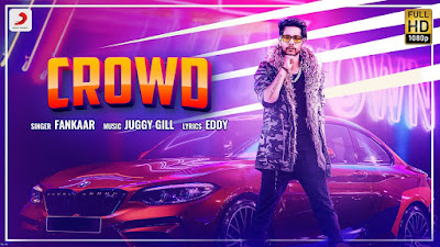 Presenting Crowd lyrics penned by Eddy & Fankaar. Latest punjabi song Crowd is sung by Fankaar & music given by Juggy Gill & released by Sony Music label