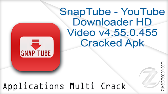 SnapTube – YouTube Downloader HD Video Final v4.55.0.4552910 Cracked Apk