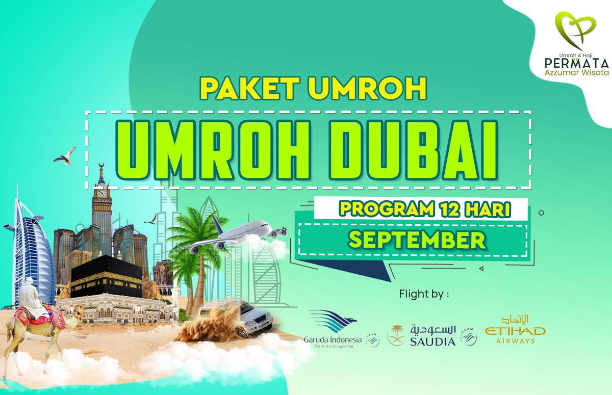 Promo Paket Umroh plus dubai Biaya Murah Jadwal Bulan September