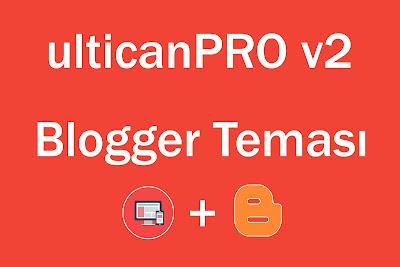 ulticanPRO v2 Blogger Teması