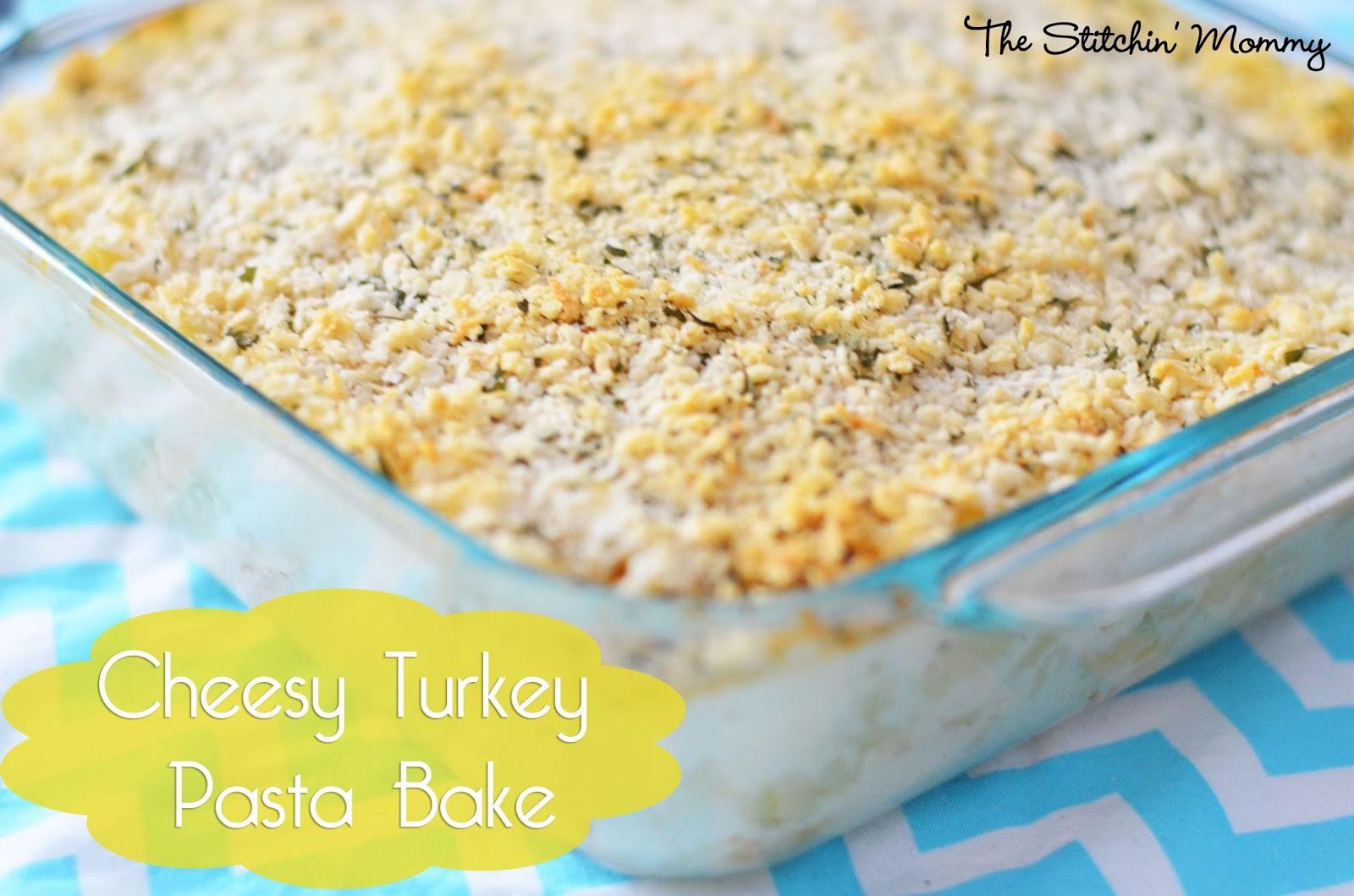 Cheesy Turkey Pasta Bake - The Stitchin Mommy