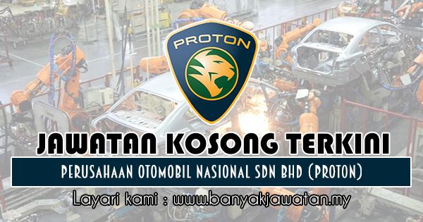 Jawatan Kosong 2018 di Perusahaan Otomobil Nasional Sdn Bhd (PROTON)
