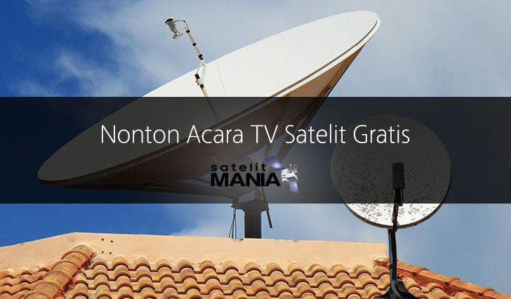 Nonton Acara TV Satelit Gratis, Anda Pilih Mana?