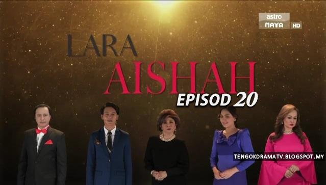 Drama Lara Aishah – Episod 20 (HD)