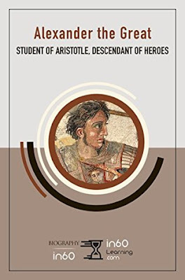 Review: Alexander the Great: Student of Aristotle, Descendant of Heroes by in60Learning