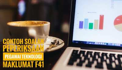 Contoh Soalan Peperiksaan Pegawai Teknologi Maklumat F41