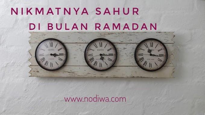 Nikmatnya Sahur di Bulan Ramadan
