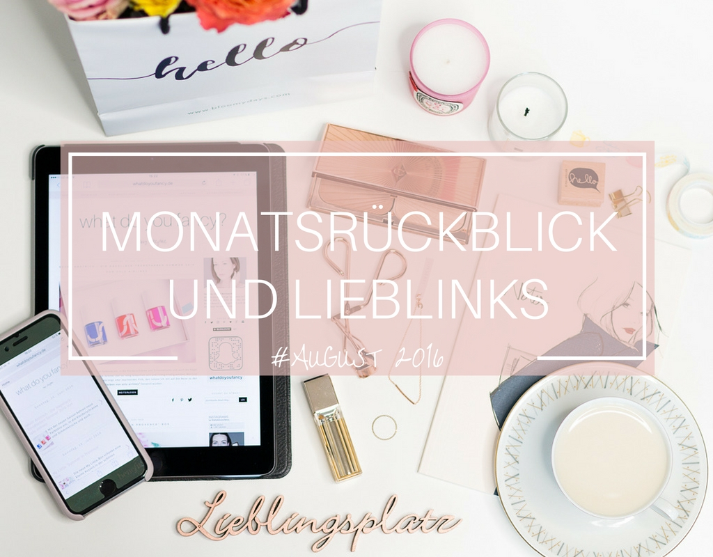 whatdoyoufancy Monatsrueckblick August 2016