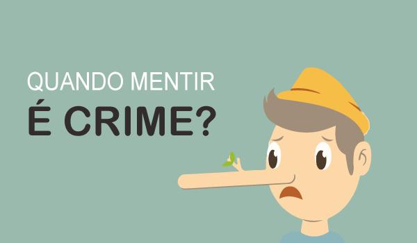 Quando mentir é crime?