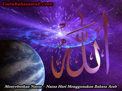 Menyebutkan Nama - Nama Hari Menggunakan Bahasa Arab