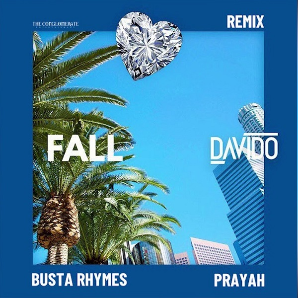 [Music] Davido – Fall (Remix) Ft. Busta Rhymes, Prayah