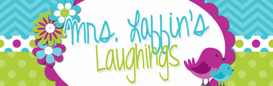Mrs. Laffin's Laughings