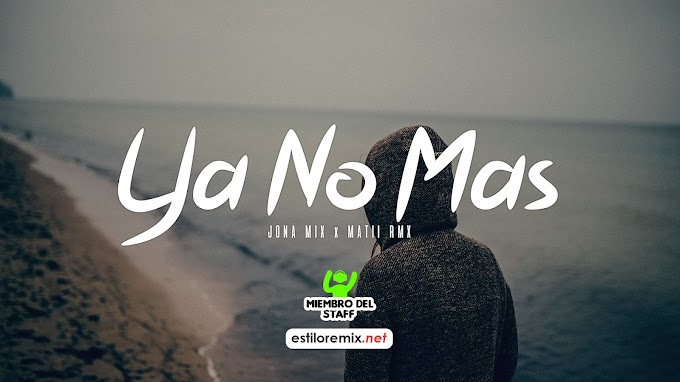 Skill - Ya No Mas (Jona Mix ft. Matii Rmx)