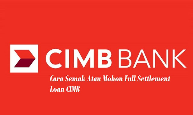 Full Settlement Loan CIMB