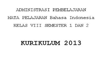 Silabus, RPP, Prota, Promes Kurikulum 2013 Revisi 2017 Semester 1 dan 2 Kelas 8/ VIII Bahasa Indonesia SMP/ MTs