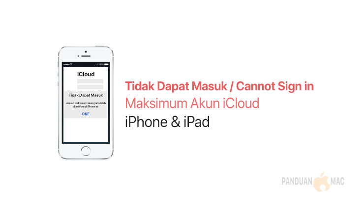 Tidak Dapat Masuk Maksimum Akun iCloud iPhone dan iPad