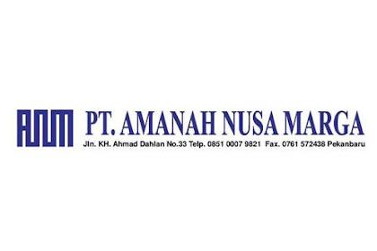 Lowongan Kerja PT. Amanah Nusa Marga Pekanbaru Maret 2019