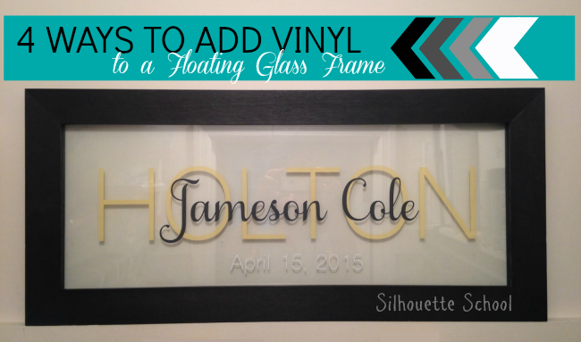 Silhouette tutorial, vinyl, floating glass frame, Silhouette Cameo