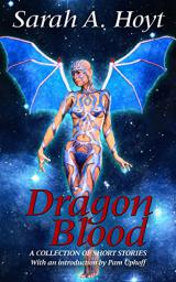 Dragonblood: A Collection of Short Stories by Sarah A. Hoyt