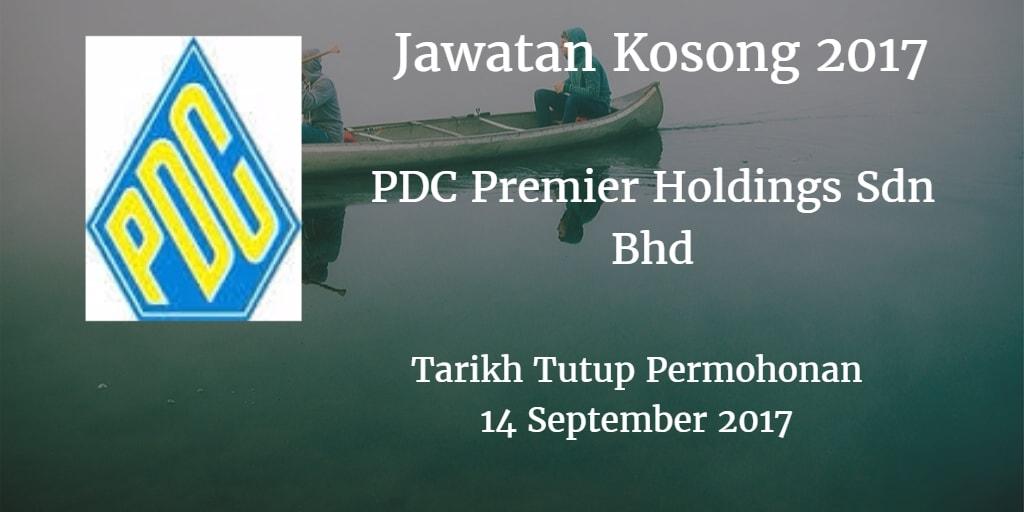 Jawatan Kosong PDC Premier Holdings Sdn Bhd 14 September 2017