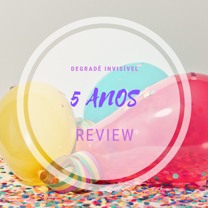 Degradê: 5 anos - Review